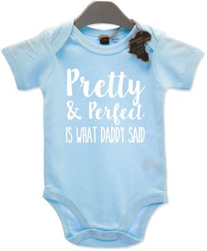 Pretty And Perfect Is What Daddy Said Babygrow Cute Newborn Shower Gift EBG3