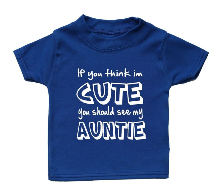 If You Think Im Cute You Should See My Auntie Baby T Shirt Gift Girl Boy Present, Main Colour Royal Blue