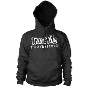 Trust Me im a Fisherman Hoody Funny Hoodie Fishing Fish Carp Fathers Day PT6