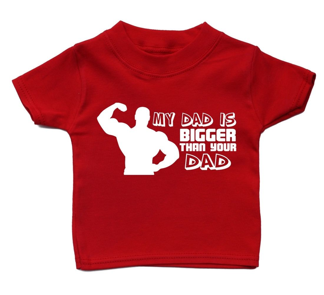 My Dad Is Bigger Than Yours T Shirt Funny Baby Boy Girls Gift Present Birthday Main Colour Red