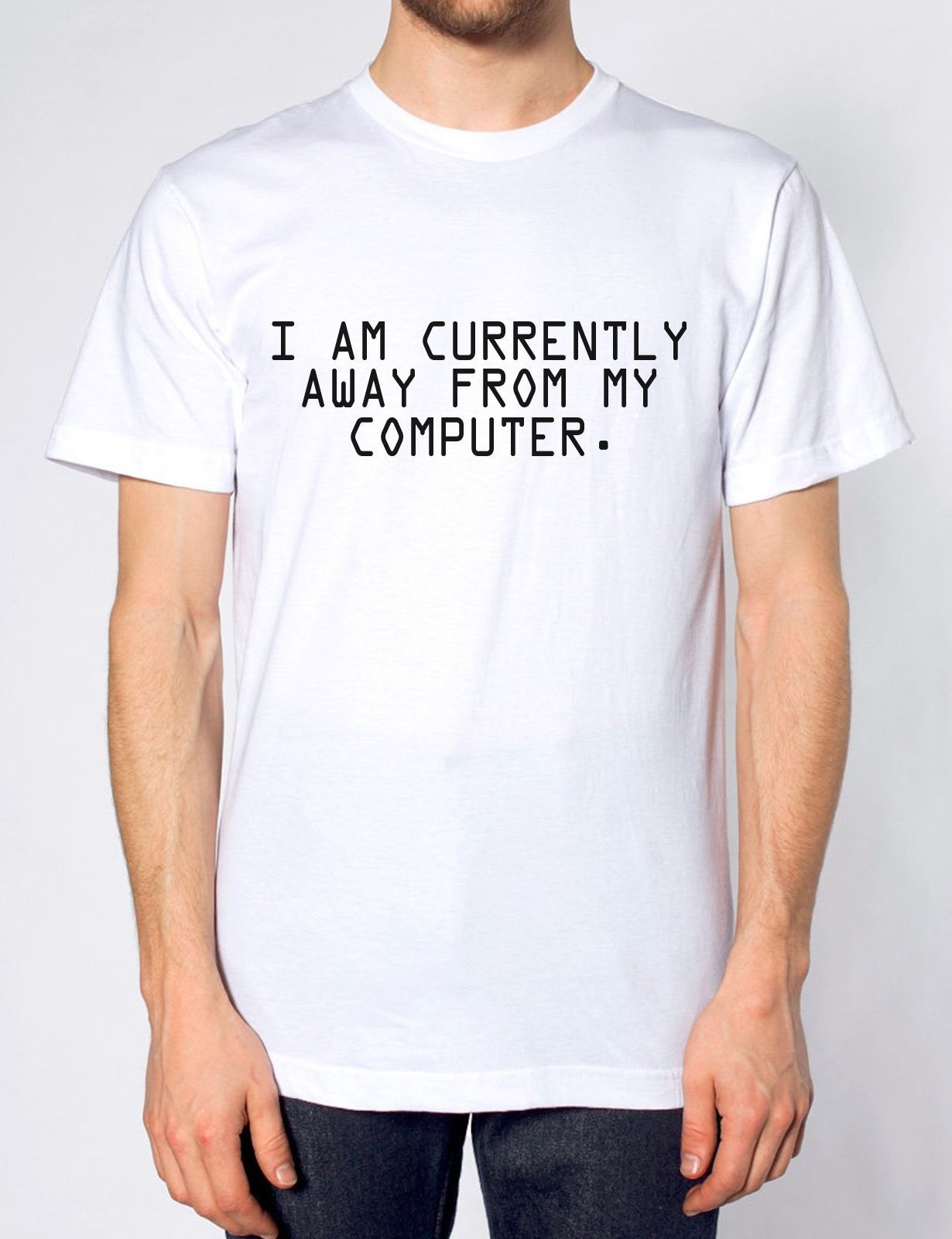 6e4f0acf I Am Currently Away From My Computer Funny Mens Tshirt Gift Tee Geek Nerd  Laptop