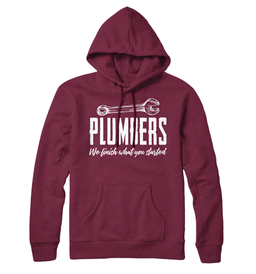 Plumbers We Finish What You Started Hoodie Funny Plumbing Hoody Mens Gift L201