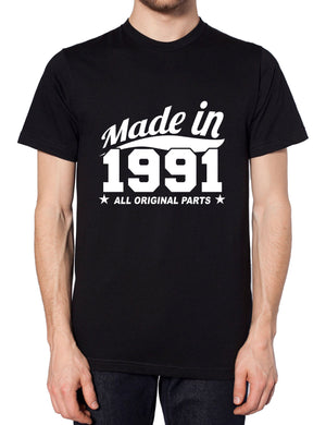 MADE IN 1991 ALL ORIGINAL PARTS T SHIRT PERFECT PRESENT BIRTHDAY  CHRISTMAS, Main Colour Black