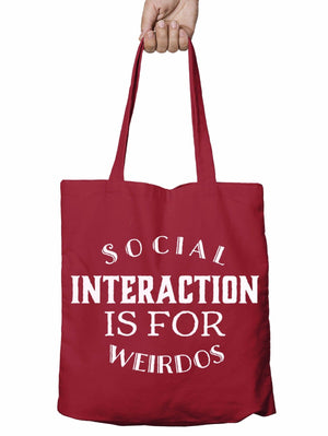 Social Interaction is for Weirdos Funny Shopper Tote Bag Hipster Shopping T14