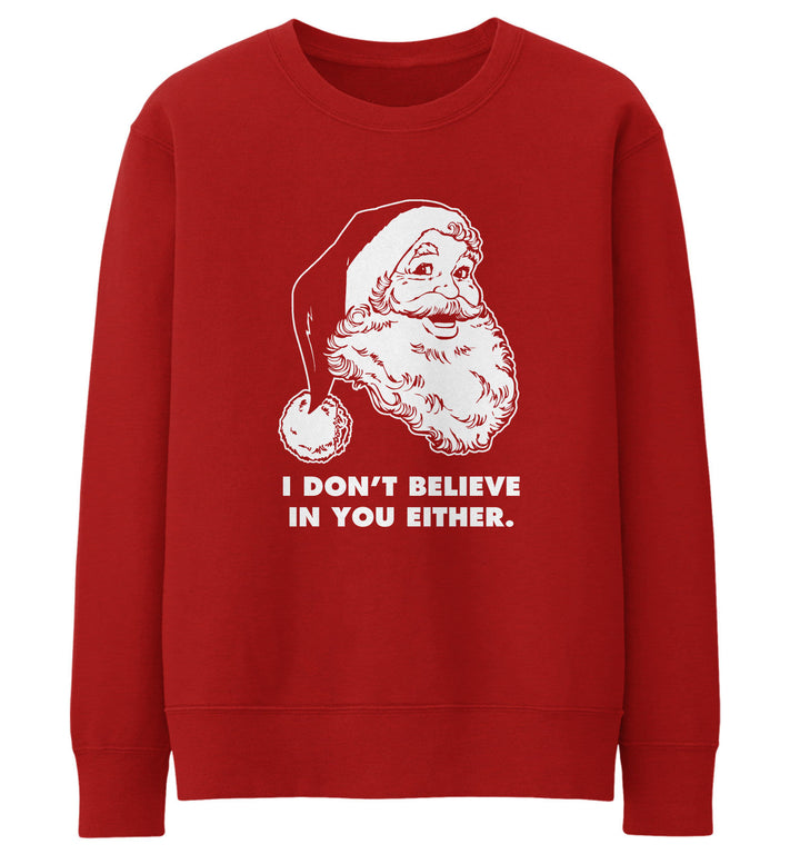 I Don't Believe In You Either Father Christmas Jumper Sweater Funny Xmas Print