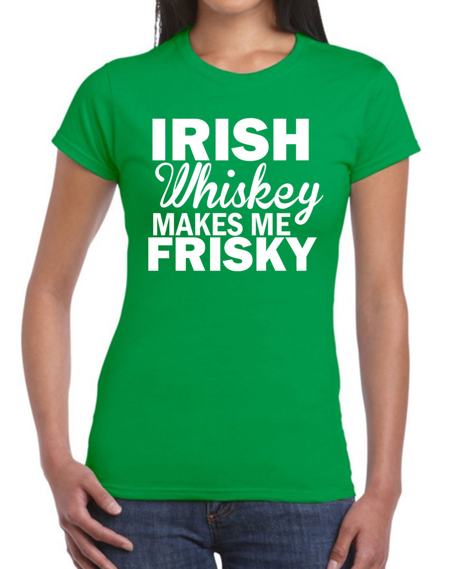 Irish Whiskey Makes Me Frisky T Shirt Top St Patrick's Day Drink Drunk EP11
