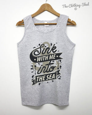 SINK WITH ME INTO THE SEA TANK VEST HIPSTER TYPOGRAPHY ART GRAPHIC MEN WOMEN