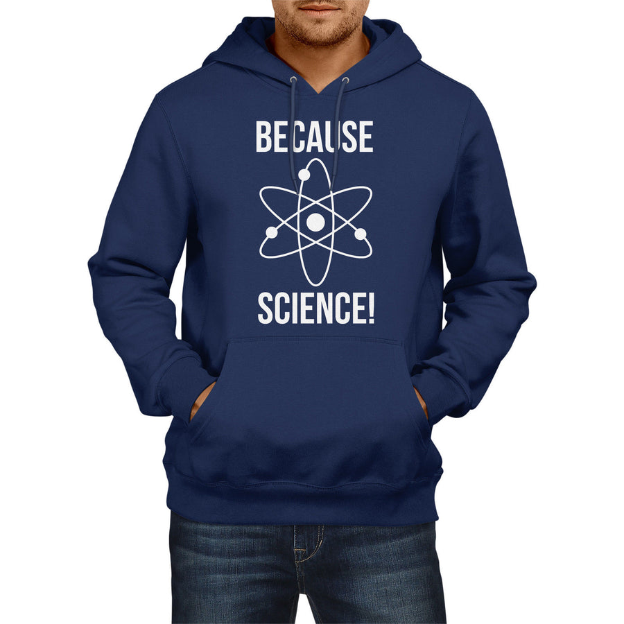 Because Science Atom Funny Mens HOODIE Womens School Geek HoodyNerd E13