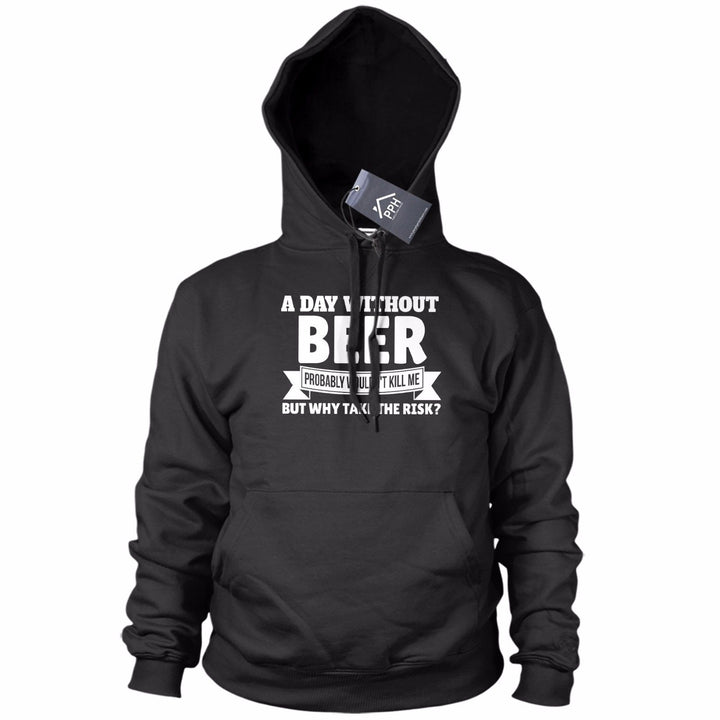 Day Without Beer Funny HOODIE Drinking Dad Fathers Day SWEATSHIRT Birthday 747