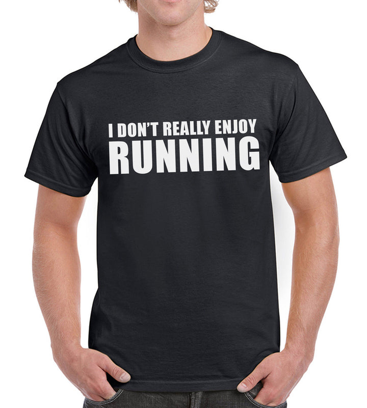 I dont really enjoy Running Funny Mens Womens Gym TSHIRT Run Fitness Novelty tee, Main Colour Black