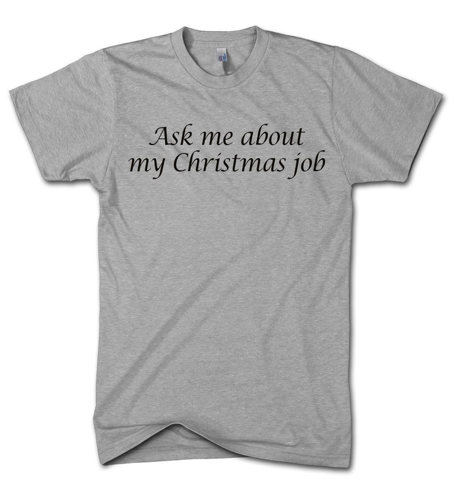 Ask Me about My Christmas Job Flip T shirt Santa Elf FREE CHRISTMAS BOBBLE HAT , Main Colour Sport Grey