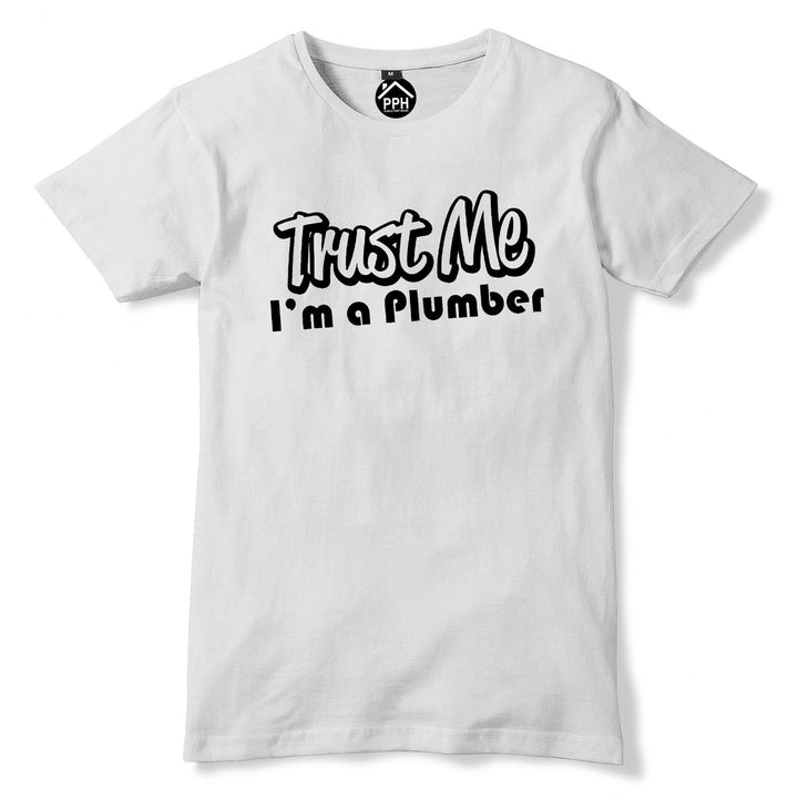 Trust Me im a PLUMBER Tshirt Mens Funny Funny Plumbing T Shirt Fathers Day PT15