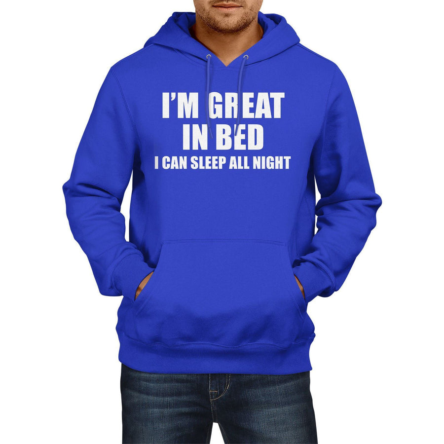 Im Great in Bed Can Sleep All Night Funny HOODIE Sex Womens Rude Offensive Hoody