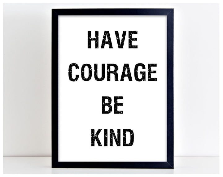 Have Courage be Kind Motivational Love Word Art Poster Print Typography Gift PP8