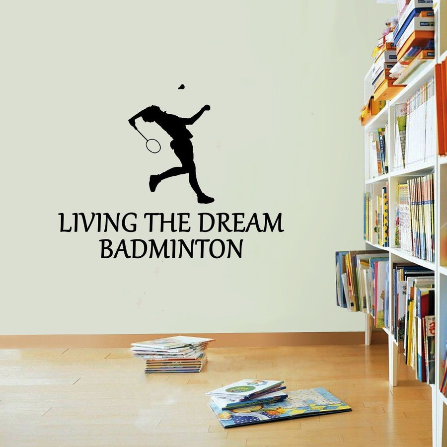 Badminton Living The Dream Sports Raquet Court Wall Sticker Vinyl Decal Art Wall