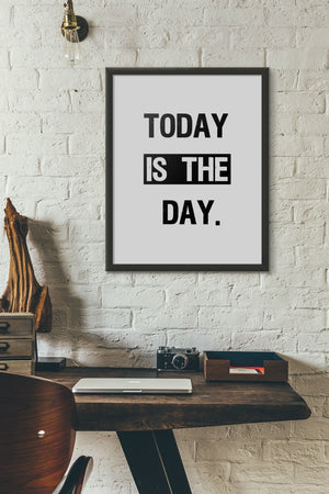 Today Is The Day Word Art Quality Poster Print Typography Design Gift PP1