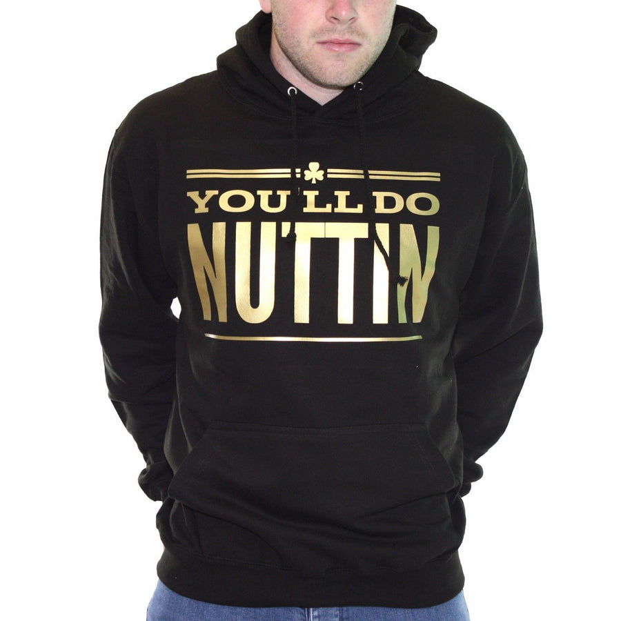 You'll Do Nuttin Funny HOODIE Notorious McGregor Patricks Day Ireland MMA 483