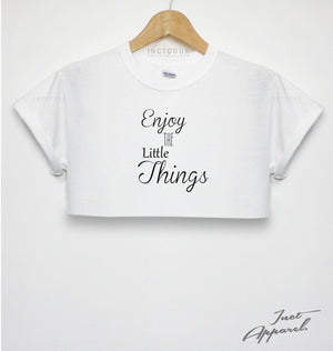 Enjoy The Little Things Crop Top Inspirational Quote Happy Positive Vibes Girl