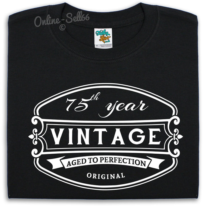 75 th Vintage Birthday Mens T Shirt 76 77 78 79 Gift Present Bday Dad Funny, Main Colour Black