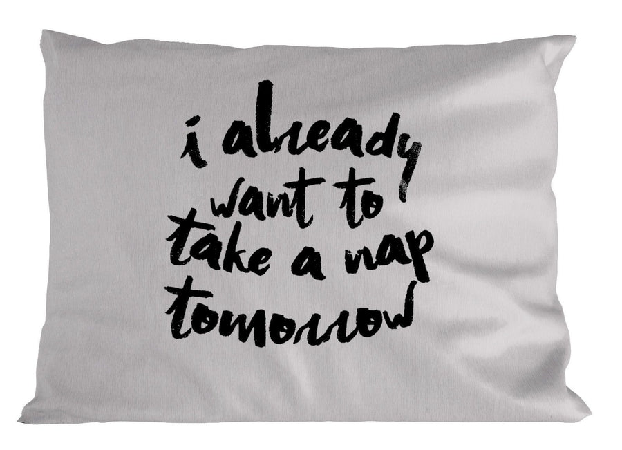 I Already Want To Take A Nap Tomorrow PILLOW Cushion Bedroom Gift Sleep Home P14