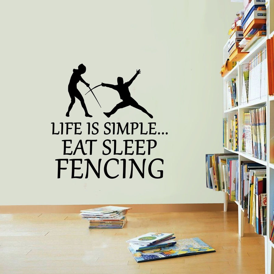Life Is Simple Fencing Vinyl Sticker Fight Sport Eat Sleep Decal Fence Wall Art