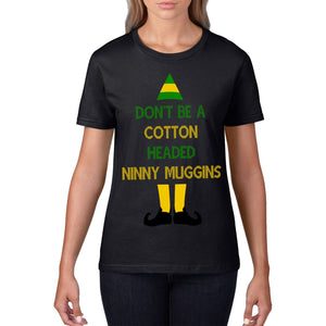 Cotton Headed Ninny Muggins FUnny Will Ferrell T Shirt Elf Movie Christmas 773