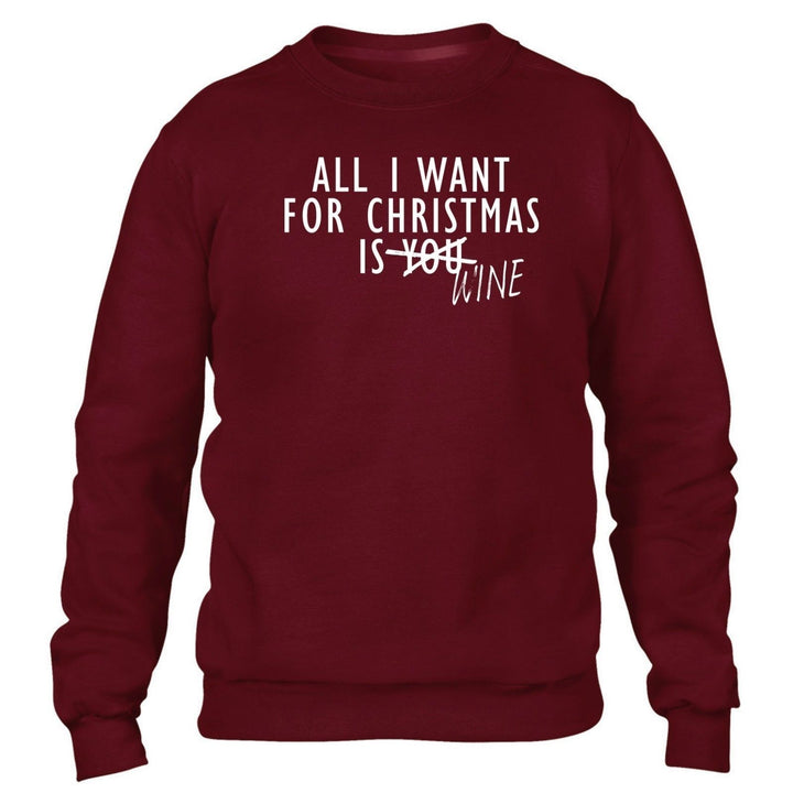 All I Want For Christmas Is Wine JUMPER SWEATER Present Gift Alcohol Funny