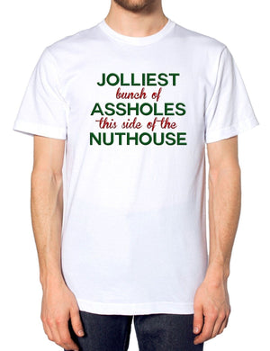 Jolliest Bunch Of A** Holes This Side Of The Nut House T Shirt Christmas Present