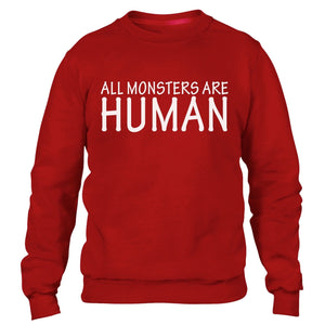 All Monsters are Human Mens Sweatshirt Funny Horror Story Sweater Top Womens Kid