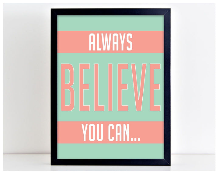 Always Believe You Can Work Motivational Word Poster Print Typography Gift PP11