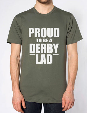 PROUD TO BE A DERBY LAD FUNNY MENS TSHIRT HOME FOOTBALL DERBYSHIRE UNITEE GIFT