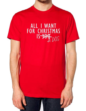 All I Want For Christmas Is A Dog T Shirt You Present Gift Pet Lift Ideas Funny , Main Colour Red