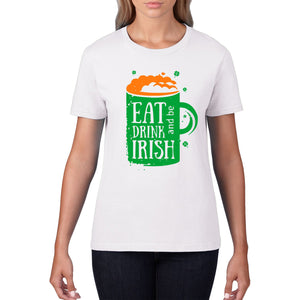 Eat Drink & Be Irish T Shirt St Patricks Day TShirt Ireland Top T-Shirt Gift P32