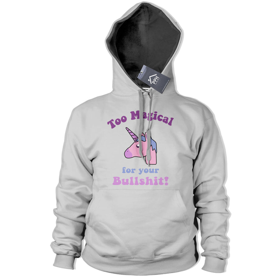 Too magical For Your Bullsh*t Womens Hoodie Unicorn Fairy Princess Hoody 432