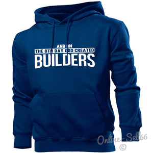 And On The 8th Day God Created Builders Hoodie Men Women Grafters Labourers , Main Colour Navy