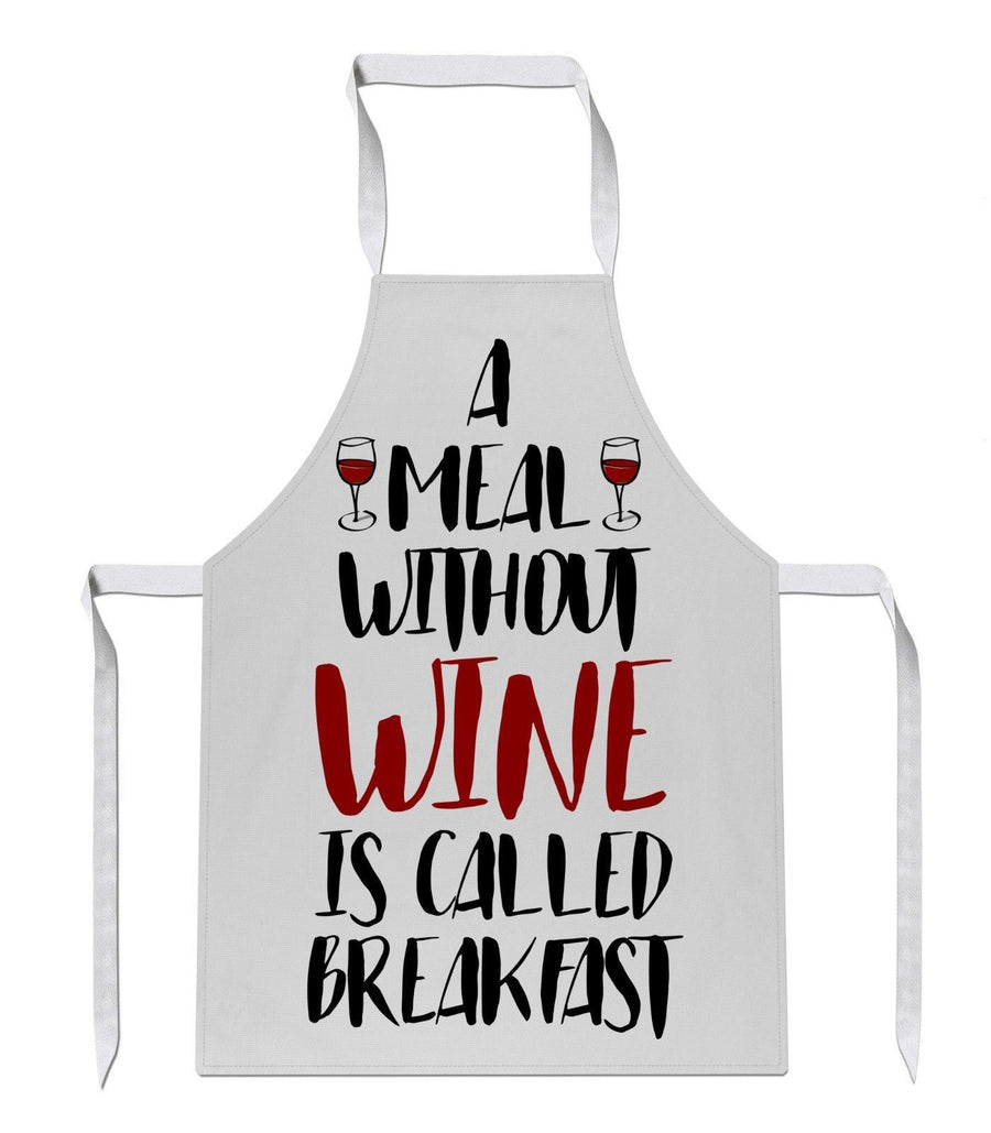 A Meal Without Wine Is Called Breakfast Apron Chef Cooking Funny Red Rose White