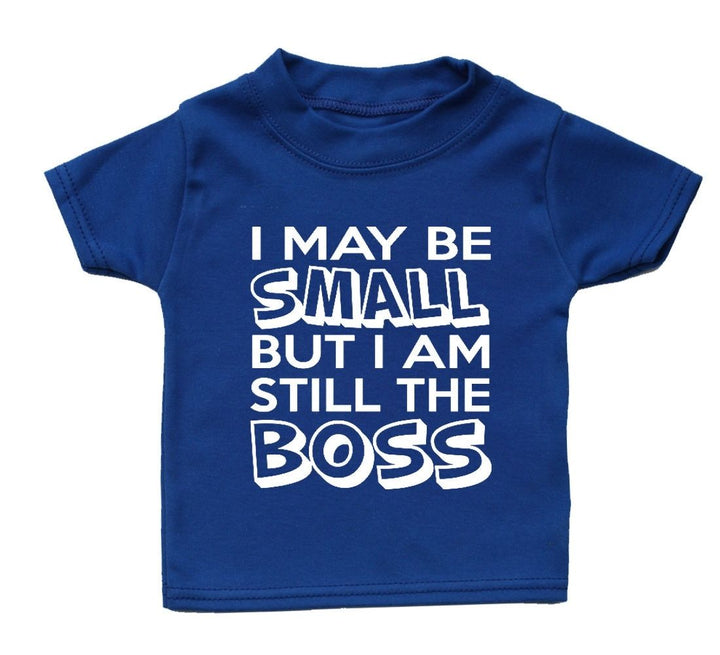 I May Be Small But Im Still The Boss T Shirt Funny Baby Gift Boy Girl Present , Main Colour Royal Blue