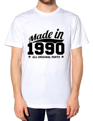 MADE IN 1990 ALL ORIGINAL PARTS T SHIRT COMEDY BIRTHDAY NOVELTY CHRISTMAS, Main Colour Black