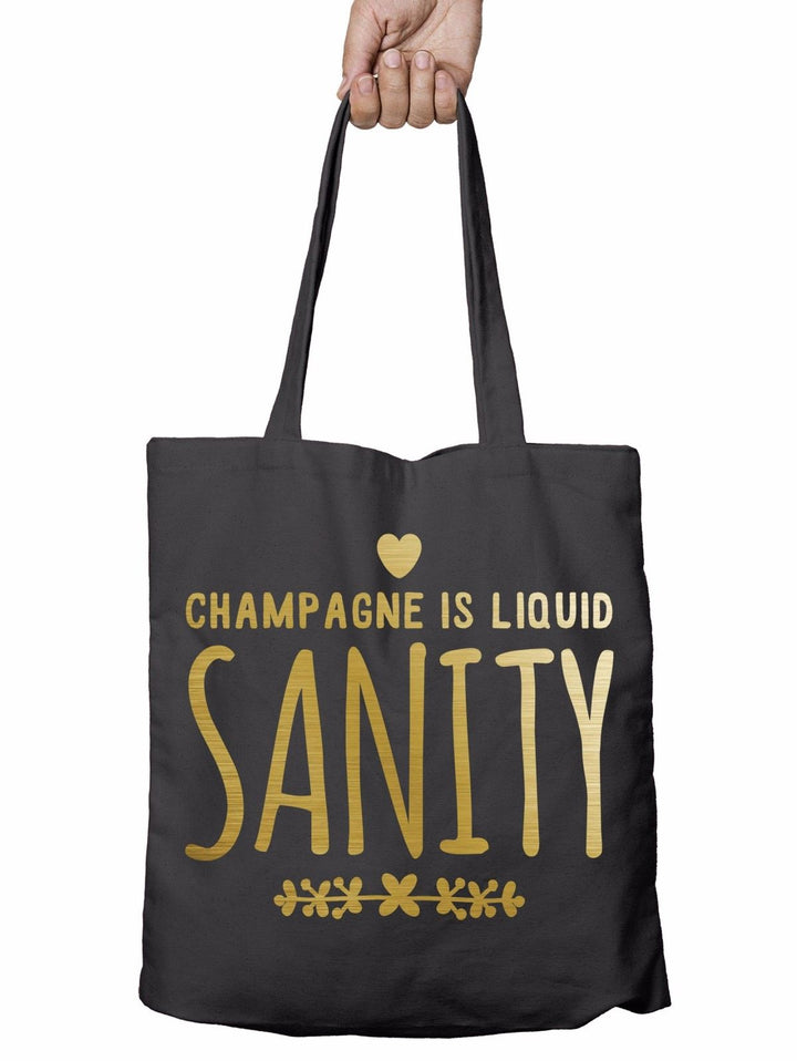 Champagne is Liquid Sanity Funny Shopper Tote Bag Reusable Gift Shopping Xmas T8