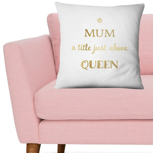 Mum A Title Above Queen Cushion Mother's Day Gift Gold Home Decor Unique EM225