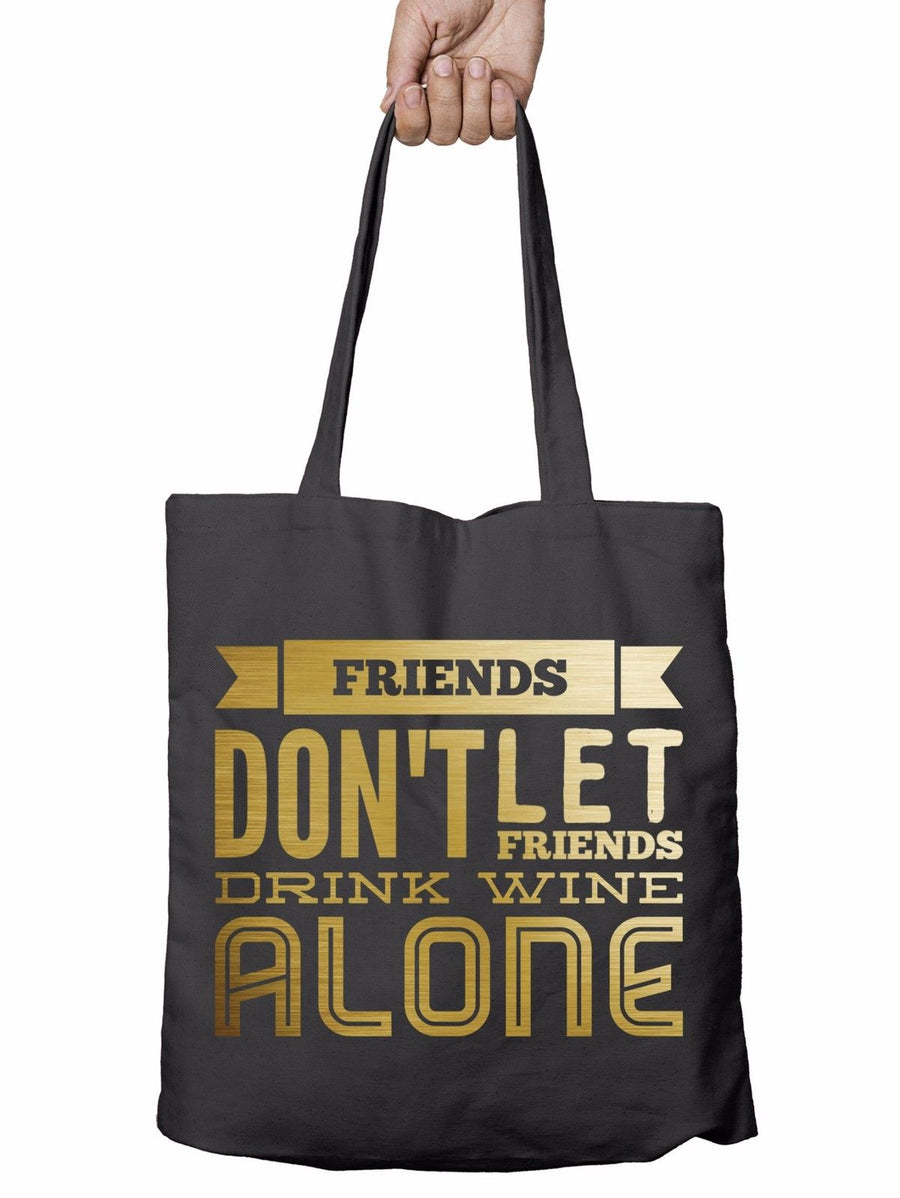 Friends Dont Drink Alone Funny Shopper Tote Bag Prosecco Christmas Shopping T22