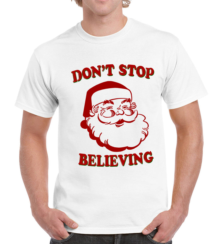 Dont Stop Believing Funny Santa Claus Mens Womens T Shirt Holiday Xmas Christmas