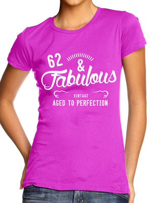 62 & FABULOUS TSHIRT WOMENS LADIES MUM MOTHER BIRTHDAY PRESENT GIRLS GIFT TEE