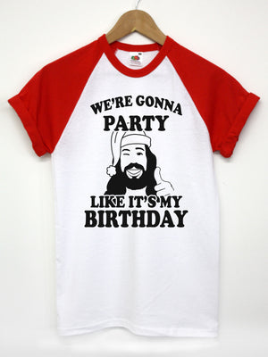 WE'RE GONNA PARTY LIKE IT'S MY BIRTHDAY T SHIRT JESUS FUNNY MEN WOMEN CHRISTMAS, Main Colour White / Red - Baseball tee