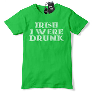 Celtic Irish I Were Drunk Funny Ireland Tshirt St Patricks Day T shirt P11