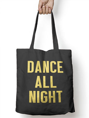 Dance All Night Party Funny Tote Bag For Life Shopper Geek Shopping E53