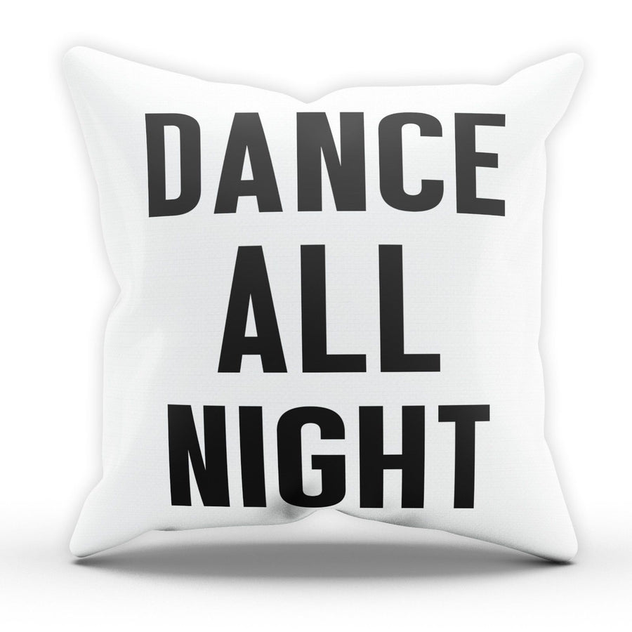Dance all Night Funny Pillow Cushion Cover Case Present Gift Bed Birthday Party