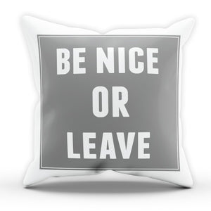 Be Nice or Leave Funny Pillow Cushion Cover Case Rude Present Gift Bed Birthday