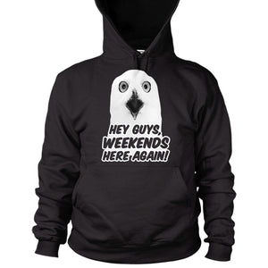 Hey Guys Weekends Here Again Hoodie Owl Funny Meme Videos Men Women Merch L107