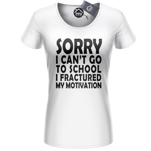 Cant Go To School Fractured Motivation T Shirt Mens Womens Geek Funny Top 408